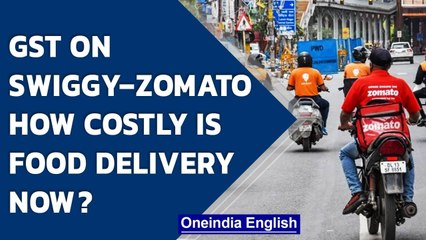 Swiggy, Zomato under GST, how much do you pay for food now | Oneindia News