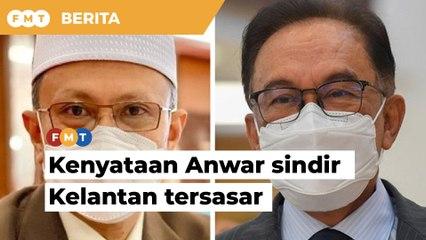 Kenyataan Anwar sindir Kelantan tersasar, kata Ahli Parlimen PAS