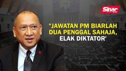"""""""Jawatan PM biarlah dua penggal sahaja, elak diktator"""""""