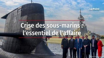 Crise des sous-marins : l'essentiel de l'affaire