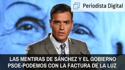 El vídeo de la vergüenza: las mentiras de Sánchez y el Gobierno PSOE-Podemos con la factura de la luz