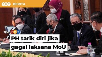 PH akan tarik diri jika kerajaan gagal laksana MoU