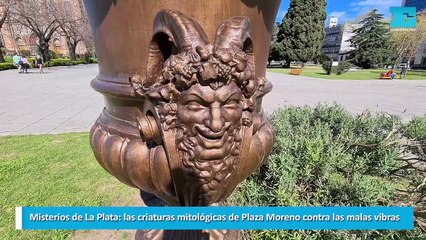 Misterios de La Plata las criaturas mitológicas de Plaza Moreno contra las malas vibras