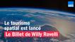Le tourisme spatial est lancé - Le billet de Willy Rovelli