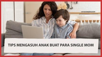 Tips Mengasuh Anak Ala Single Mom