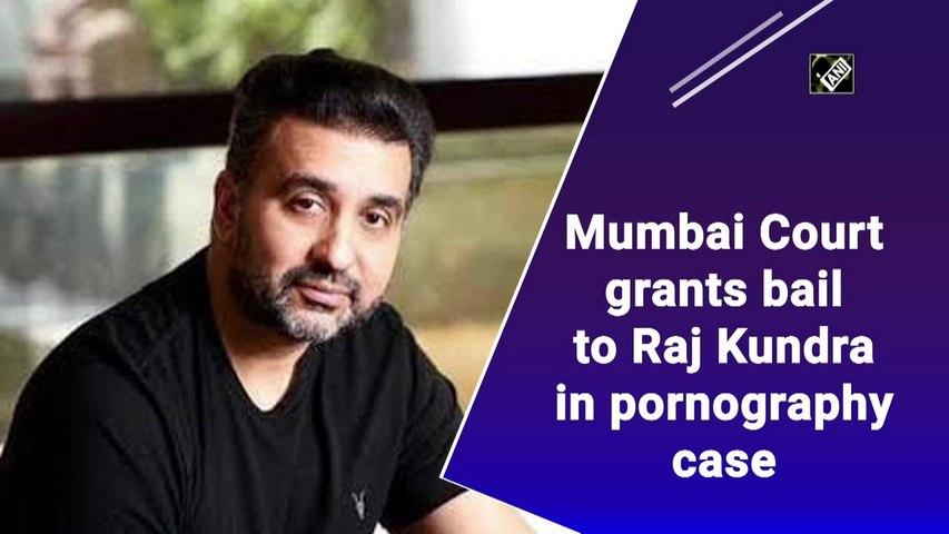 Mumbai court grants bail to Raj Kundra in pornography case