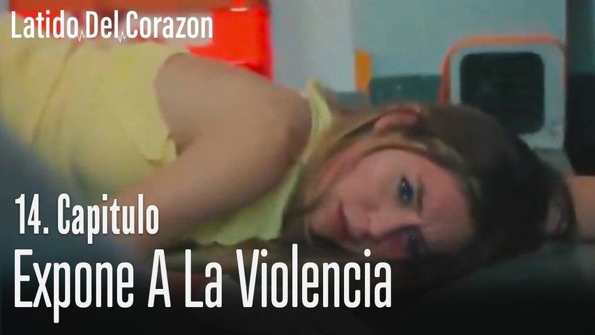 Expone a la violencia - Latido Del Corazon Capitulo 14