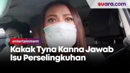 Kakak Tyna Kanna Jawab Isu Perselingkuhan Adiknya dari Kenang Mirdad