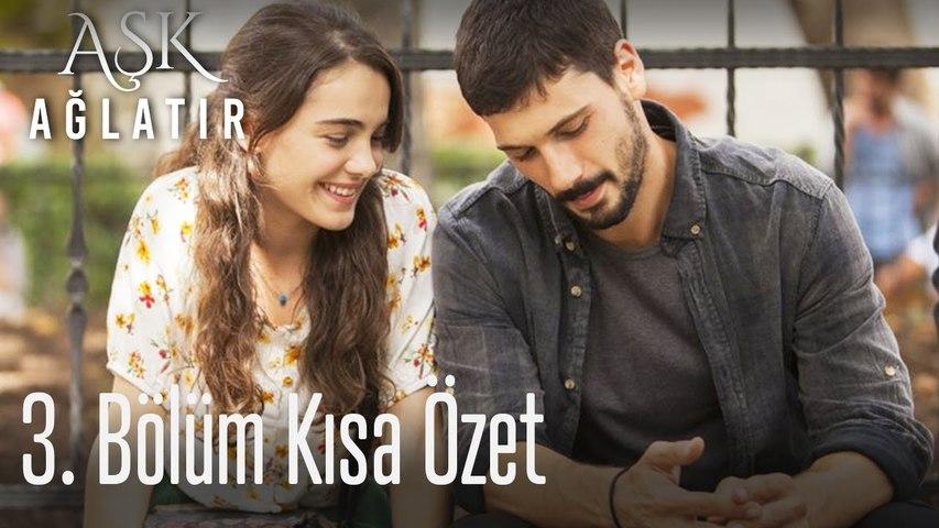 Aşk Ağlatır 3. Bölüm Kısa Özet