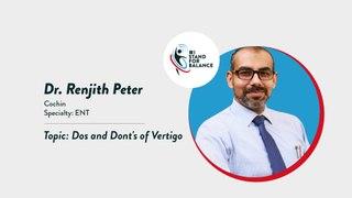 Dr Renjith Peter – Dos and Dont's of Vertigo