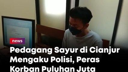 Pedagang Sayur di Cianjur Mengaku Polisi, Peras Korban Puluhan Juta