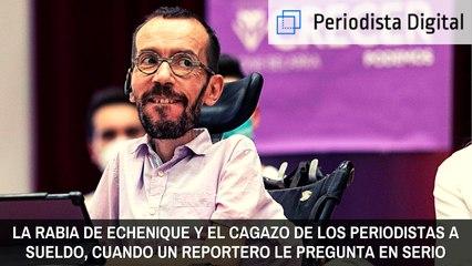 La rabia de Echenique y el cagazo de los periodistas a sueldo cuando un reportero le pregunta por 'El Pollo' Carvajal