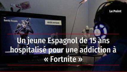 Un jeune Espagnol de 15 ans hospitalisé pour une addiction à « Fortnite »