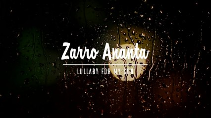Zarro Ananta - Lullaby for my son (official music video)