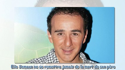 """""""Tout est dégueulasse dans cette maladie"""" - les confidences crève-coeur d'Elie Semoun sur son papa,"""