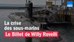 La crise des sous-marins - Le billet de Willy Rovelli
