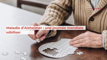 Maladie d'Alzheimer : une journée mondiale pour sensibiliser