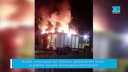 Ardió una casa en Tolosa, perdieron todo y piden ayuda desesperadamente