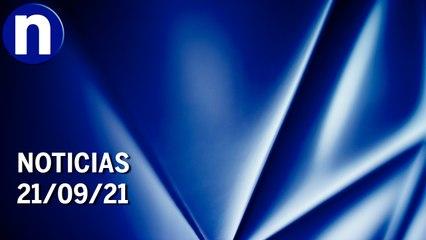 Noticias   21/09/21   Programa Completo