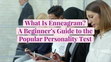 What Is Enneagram? A Beginner's Guide to the Popular Personality Test