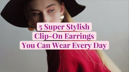 5 Super Stylish Clip-On Earrings You Can Wear Every Day