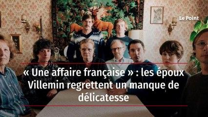 « Une affaire française » : les époux Villemin regrettent un manque de délicatesse
