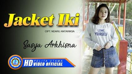 Sasya Arkhisna - JAKET IKI (Official Music Video)