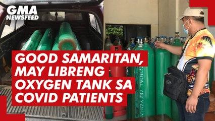 Good samaritan, may libreng oxygen tank sa COVID patients | GMA News Feed