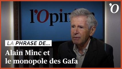 Alain Minc: «Il faut écorner le monopole des Gafa»