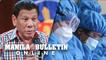 Duterte to PNP, AFP: Deploy doctors, nurses to help overwhelmed hospitals