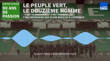 90 ans du stade Geoffroy-Guichard : le peule vert, le douzième homme