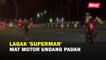 Lagak 'Superman' mat motor undang padah