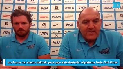 Los Pumas con equipo definido para jugar ante Australia, el platense Lucio Cinti titular
