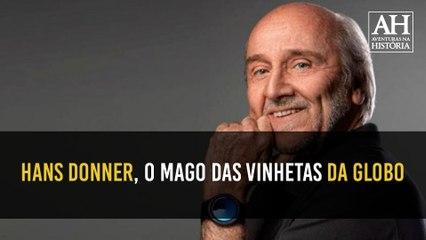 HANS DONNER, O MAGO DAS VINHETAS DA GLOBO