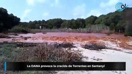 La DANA provoca la crecida de Torrentes en Santanyí