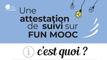 Une attestation de suivi sur FUN-MOOC : C'est quoi ?