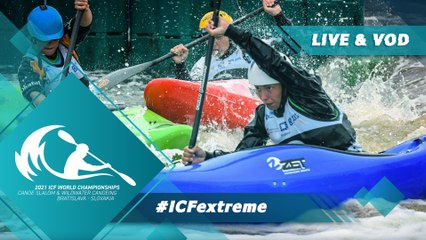 2021 ICF Canoe Kayak Slalom & Wildwater World Championships Bratislava Slovakia / Extreme Trials