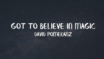 David Pomeranz - Got To Believe In Magic (Official Lyric Video)