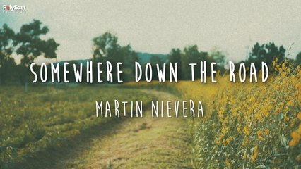 Martin Nievera - Somewhere Down The Road (Official Lyric Video)