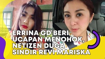 Errina GD Beri Ucapan Menohok, Netizen Duga Sindir Revi Mariska