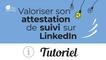 Valoriser son attestation de suivi sur LinkedIn
