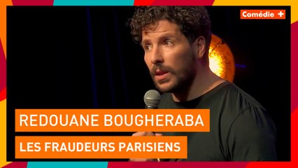 """Les fraudeurs parisiens sont exigeants ! - Redouane Bougheraba dans """"Paris vs Province"""" - Comédie+"""