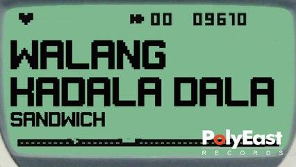 Sandwich - Walang Kadala Dala (Official Lyric Video)