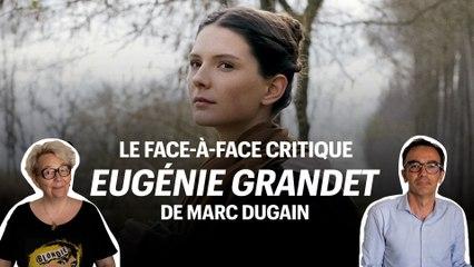 """""""Eugénie Grandet"""" de Marc Dugain : le face-à-face critique"""