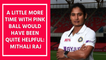 A little more time with pink ball would have been quite helpful: Mithali Raj