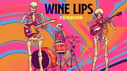 Wine Lips - Tension (offical video)