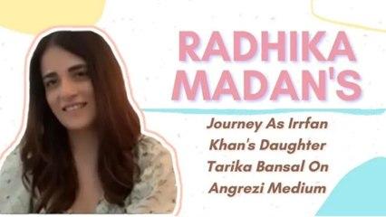 MY BREAKOUT ROLE: Radhika Madan's Journey As Irrfan Khan's Daughter Tarika Bansal On Angrezi Medium