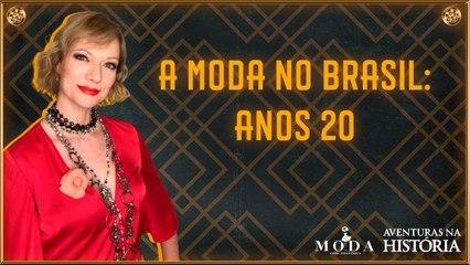 A MODA NO BRASIL: ANOS 20