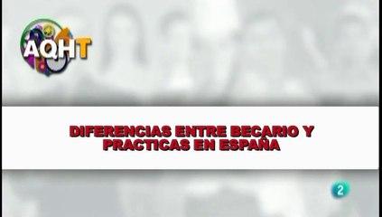 DIFERENCIAS ENTRE BECARIO Y PARACTICAS EN ESPAÑA