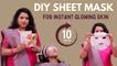 Get Natural Glowing Skin in 10 Mins | DIY Sheet Mask for Tan Removal, Skin Brightening | Say Swag